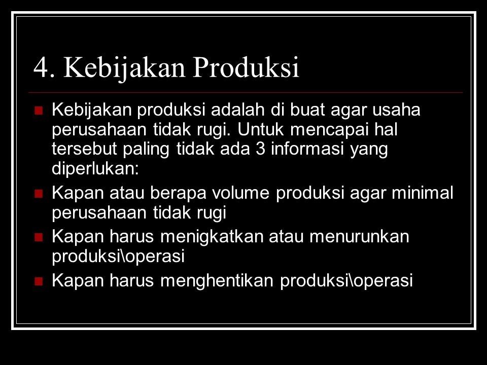 4. Kebijakan Produksi