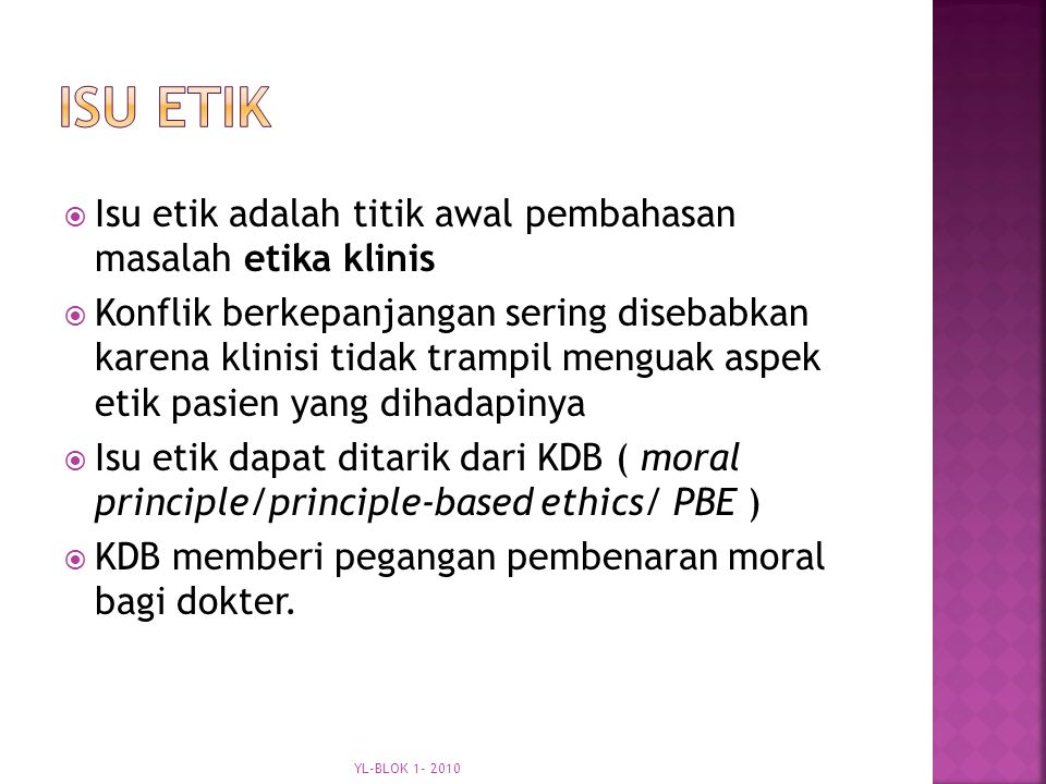 Isu etik Isu etik adalah titik awal pembahasan masalah etika klinis