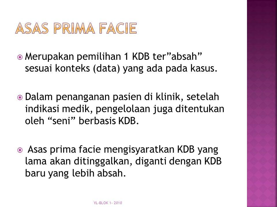 Asas Prima Facie Merupakan pemilihan 1 KDB ter absah sesuai konteks (data) yang ada pada kasus.