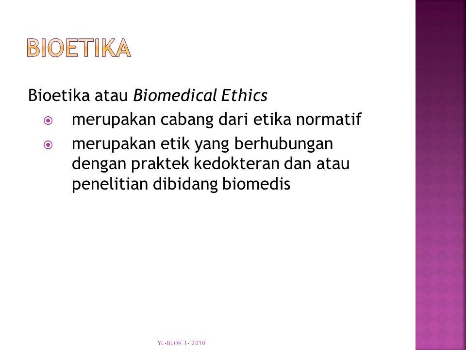 Bioetika Bioetika atau Biomedical Ethics