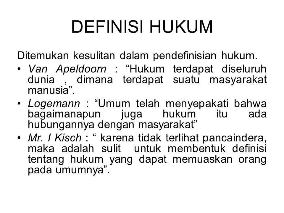 DEFINISI HUKUM Ditemukan kesulitan dalam pendefinisian hukum.