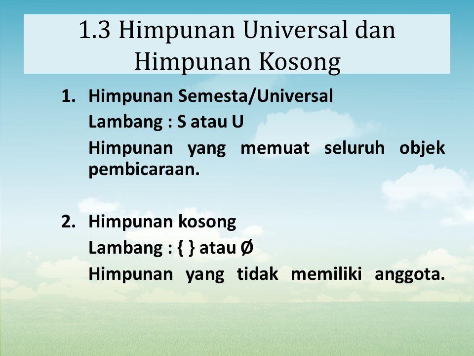 1.3 Himpunan Universal dan Himpunan Kosong