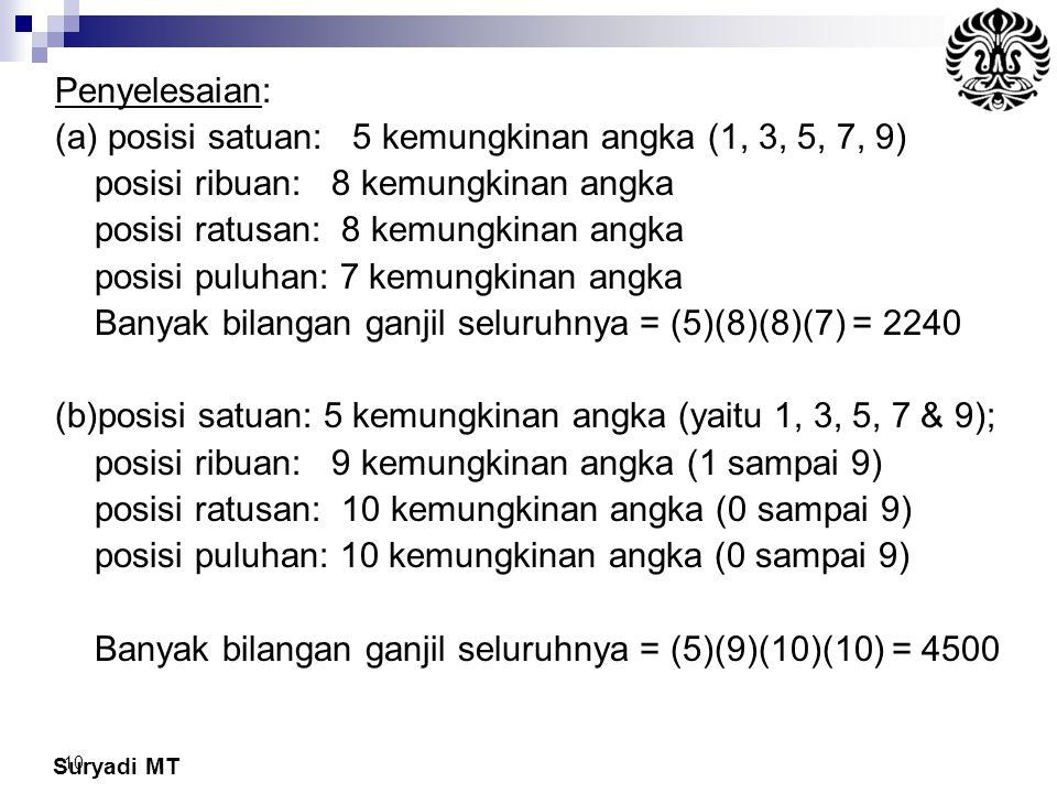 Penyelesaian: (a) posisi satuan: 5 kemungkinan angka (1, 3, 5, 7, 9) posisi ribuan: 8 kemungkinan angka.