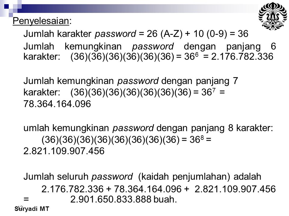 Penyelesaian: Jumlah karakter password = 26 (A-Z) + 10 (0-9) = 36.