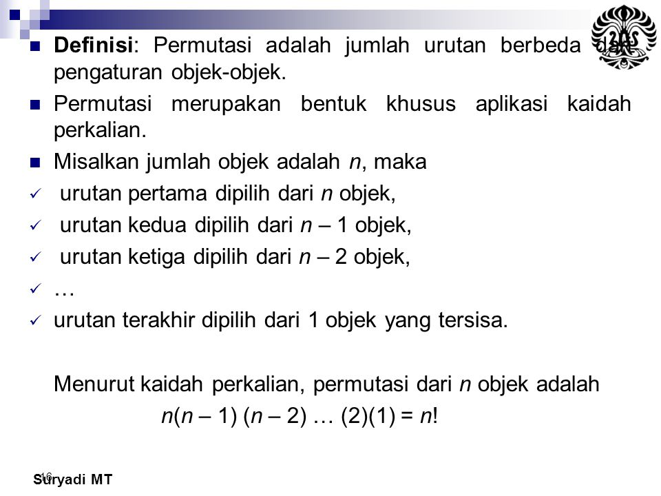 Definisi: Permutasi adalah jumlah urutan berbeda dari pengaturan objek-objek.
