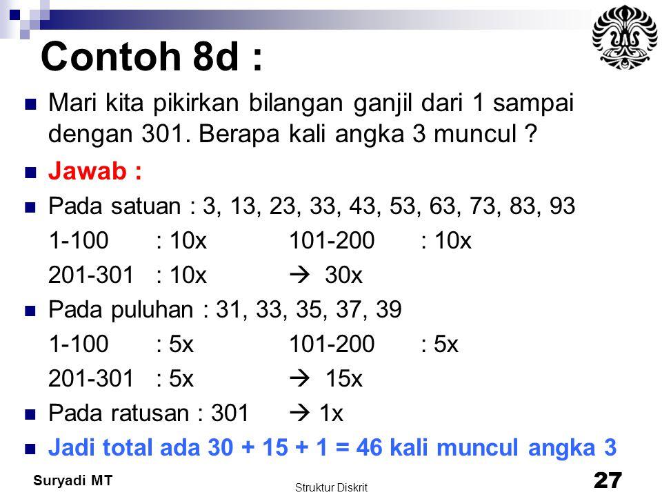 Contoh 8d : Mari kita pikirkan bilangan ganjil dari 1 sampai dengan 301. Berapa kali angka 3 muncul