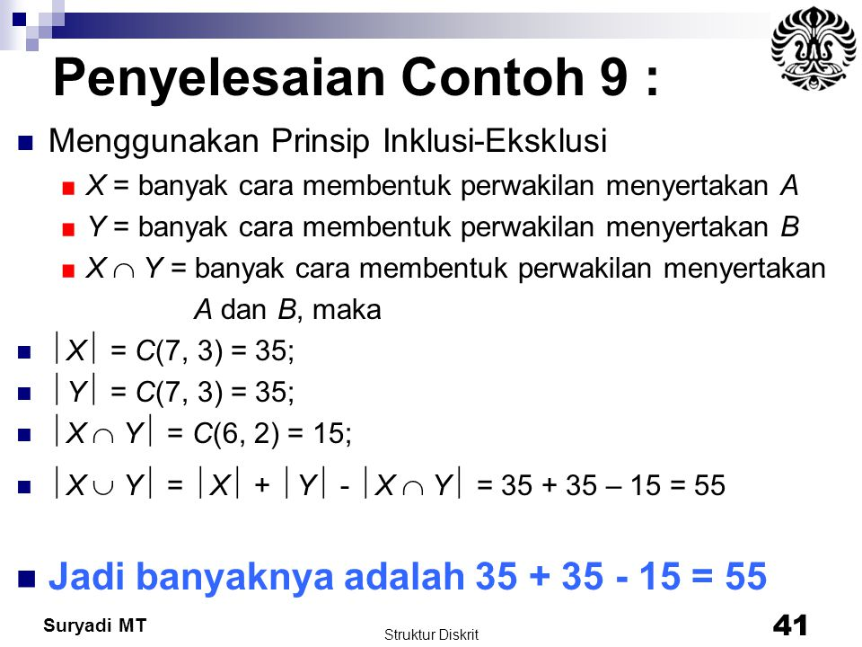 Penyelesaian Contoh 9 : Jadi banyaknya adalah 35 + 35 - 15 = 55