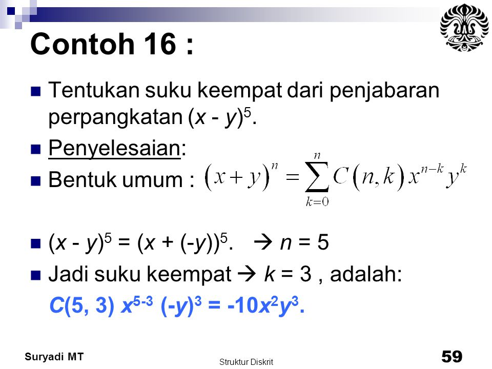 Contoh 16 : Tentukan suku keempat dari penjabaran perpangkatan (x - y)5. Penyelesaian: Bentuk umum :