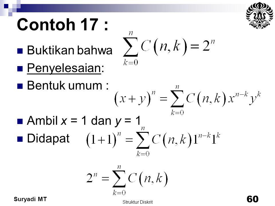 Contoh 17 : Buktikan bahwa Penyelesaian: Bentuk umum :