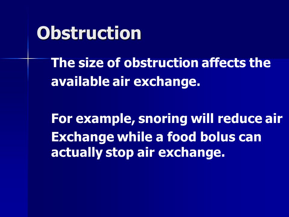 Obstruction The size of obstruction affects the