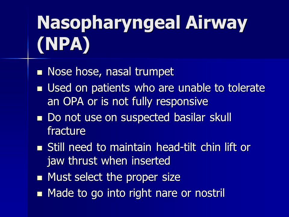 Nasopharyngeal Airway (NPA)