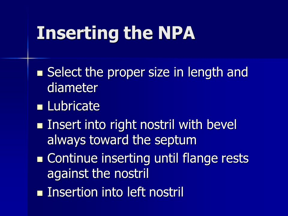 Inserting the NPA Select the proper size in length and diameter