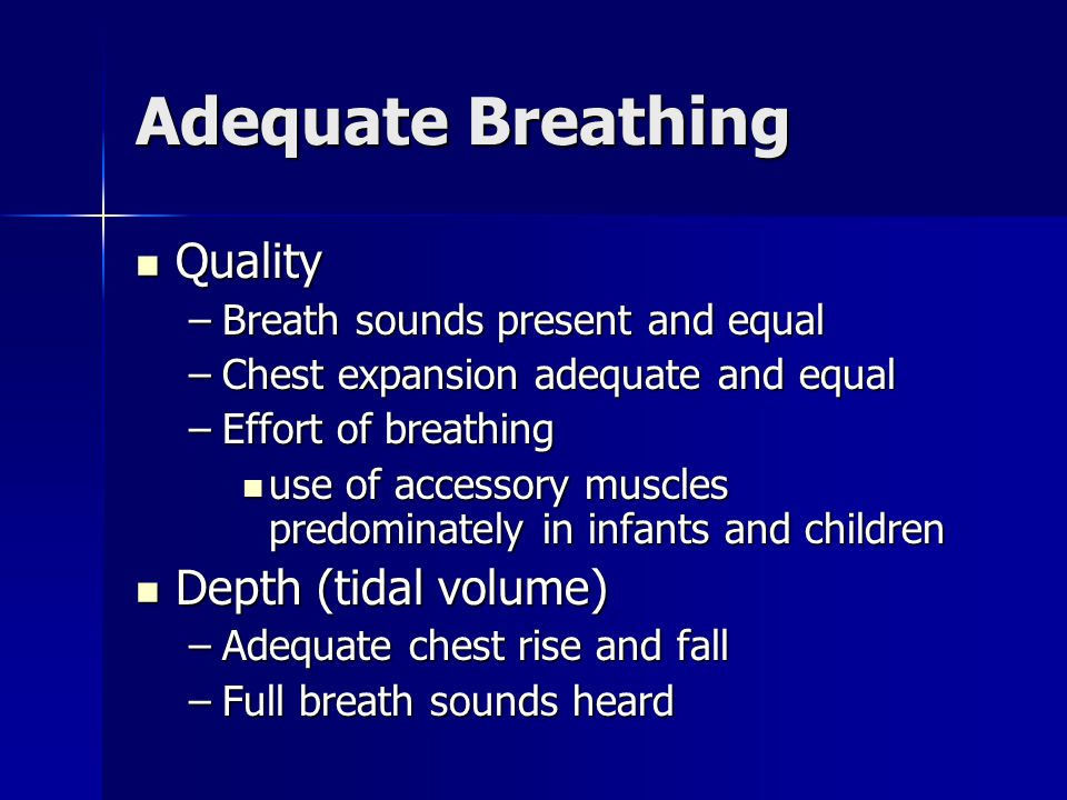 Adequate Breathing Quality Depth (tidal volume)