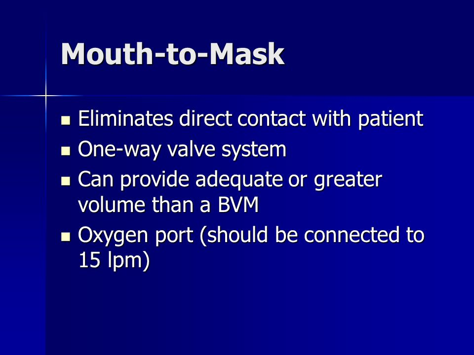 Mouth-to-Mask Eliminates direct contact with patient