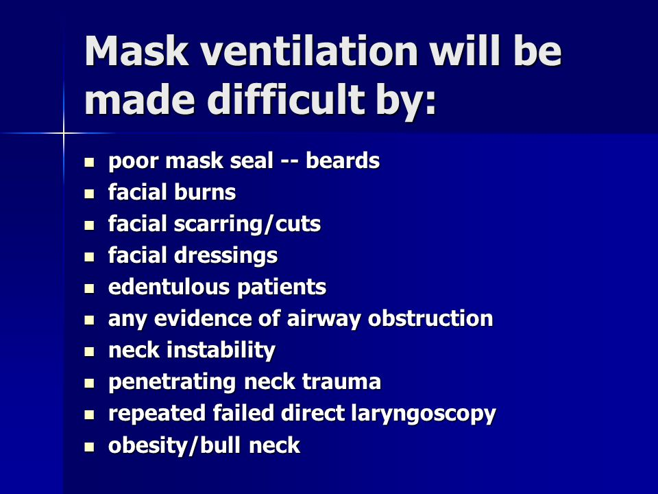 Mask ventilation will be made difficult by: