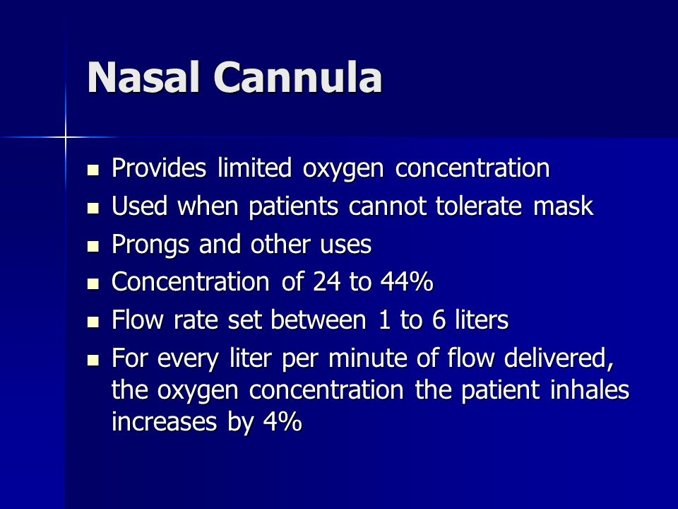 Nasal Cannula Provides limited oxygen concentration
