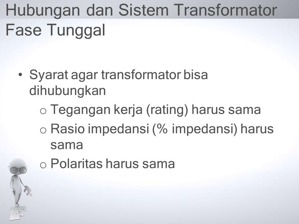 Hubungan dan Sistem Transformator Fase Tunggal