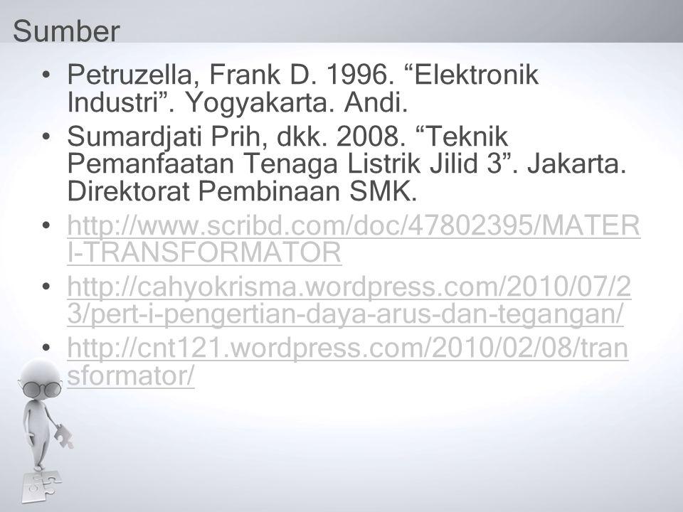 Sumber Petruzella, Frank D. 1996. Elektronik Industri . Yogyakarta. Andi.