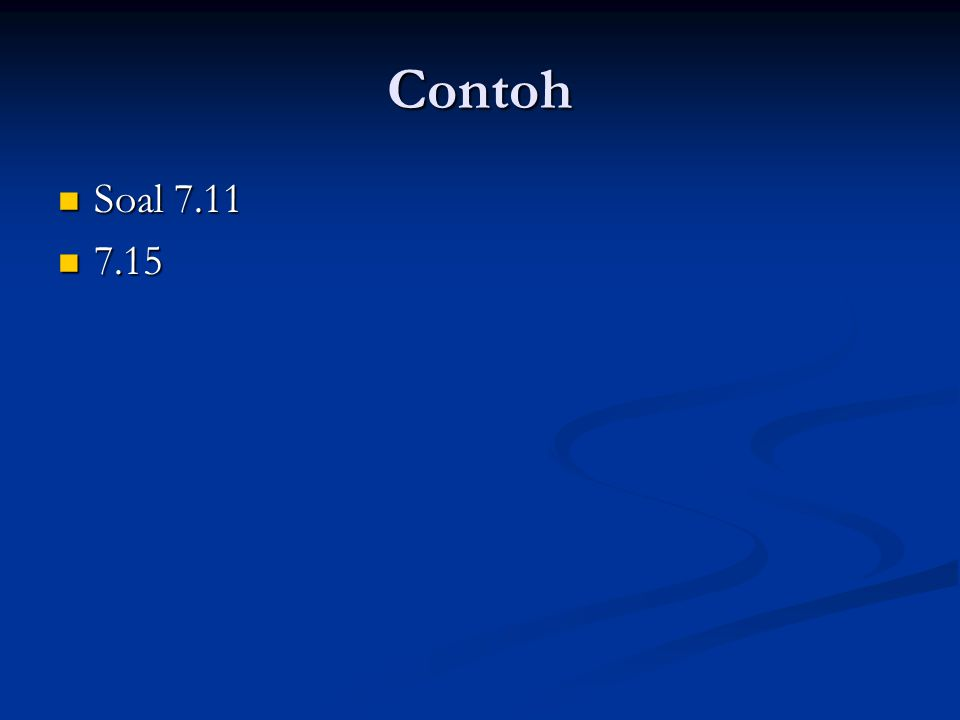 Contoh Soal 7.11 7.15