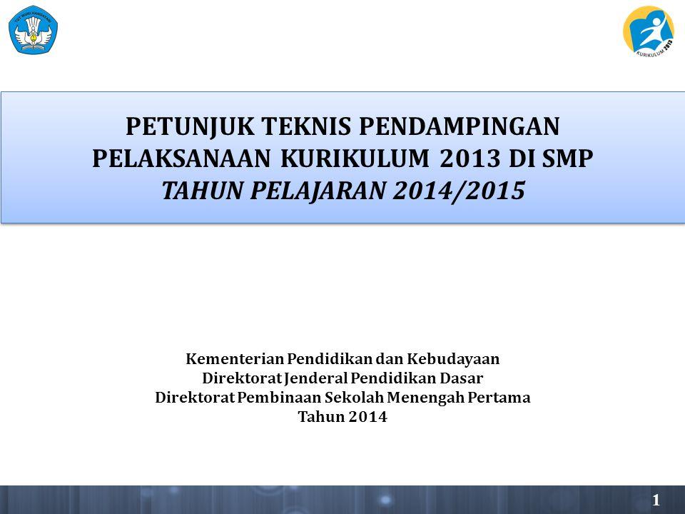 PETUNJUK TEKNIS PENDAMPINGAN PELAKSANAAN KURIKULUM 2013 DI SMP TAHUN PELAJARAN 2014/2015