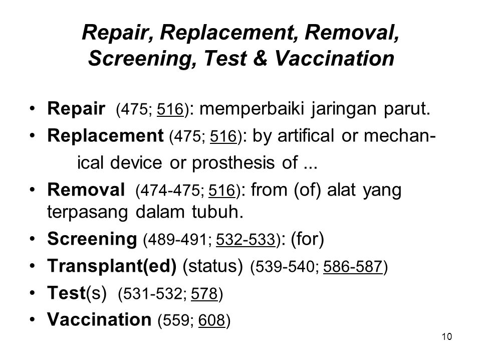 Repair, Replacement, Removal, Screening, Test & Vaccination