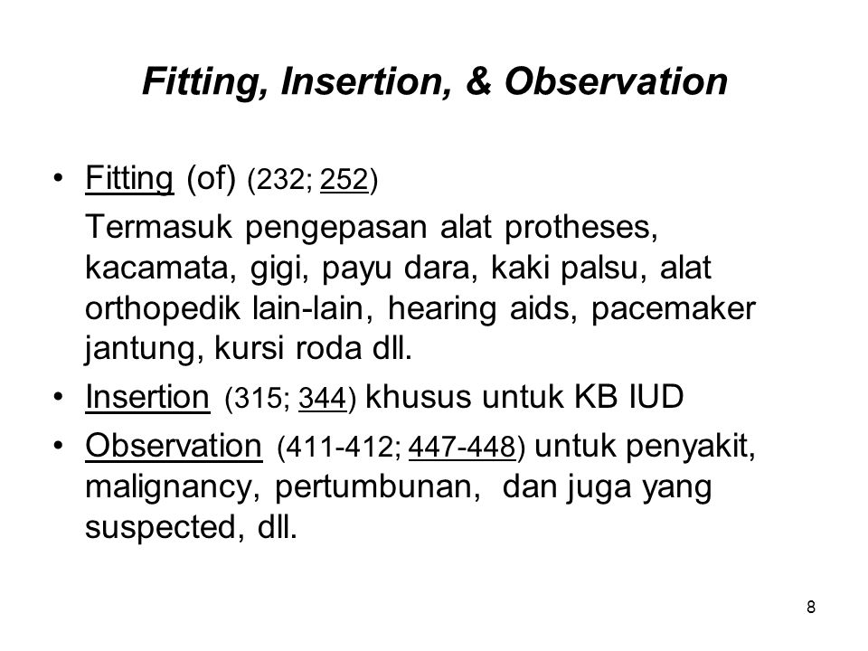Fitting, Insertion, & Observation