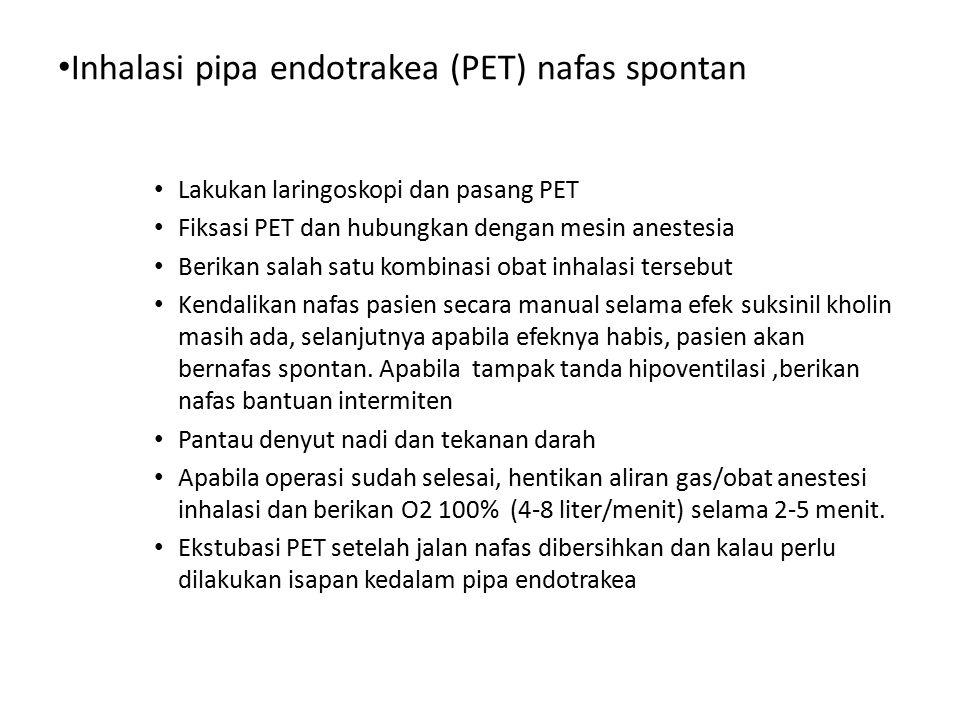Inhalasi pipa endotrakea (PET) nafas spontan