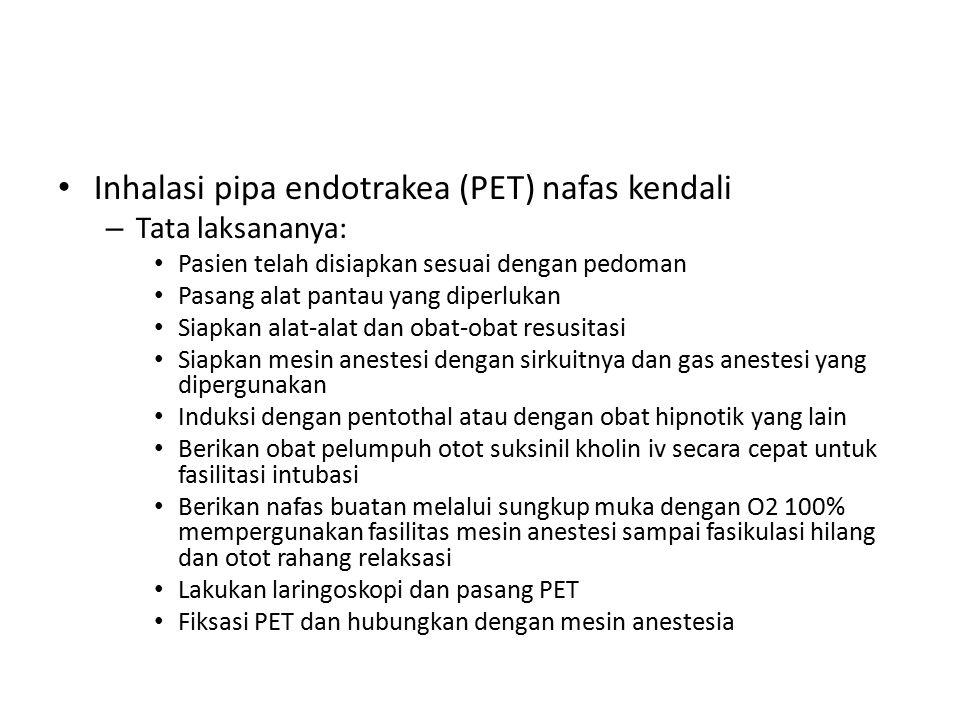 Inhalasi pipa endotrakea (PET) nafas kendali