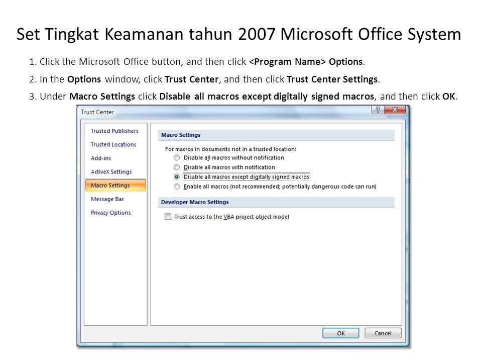 Set Tingkat Keamanan tahun 2007 Microsoft Office System