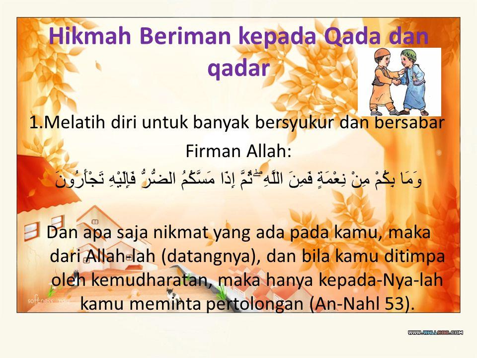 Hikmah Beriman kepada Qada dan qadar