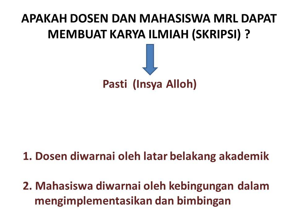 APAKAH DOSEN DAN MAHASISWA MRL DAPAT MEMBUAT KARYA ILMIAH (SKRIPSI)