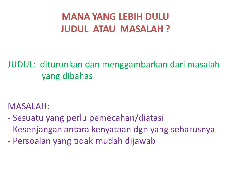 MANA YANG LEBIH DULU JUDUL ATAU MASALAH