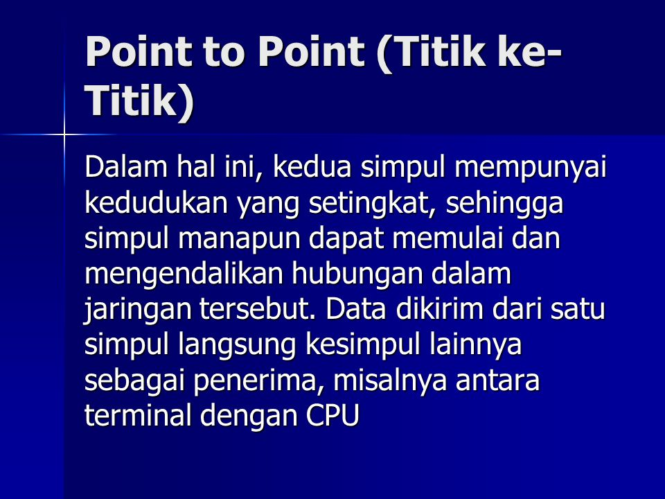 Point to Point (Titik ke-Titik)