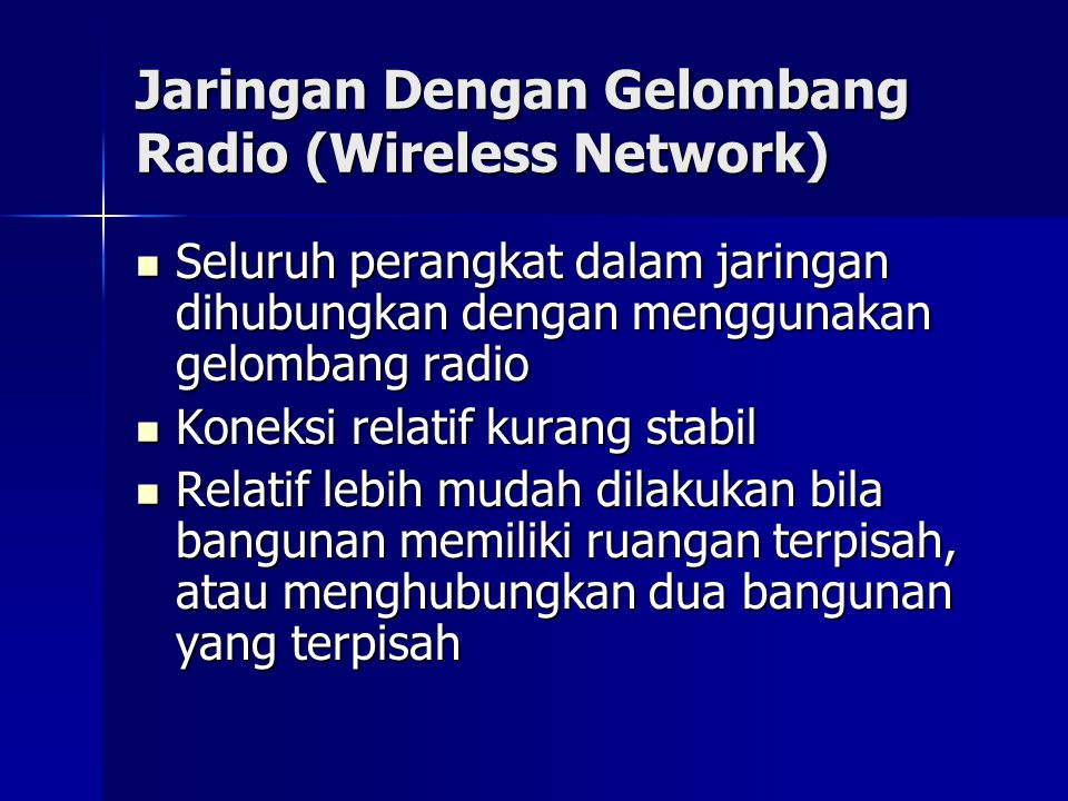 Jaringan Dengan Gelombang Radio (Wireless Network)