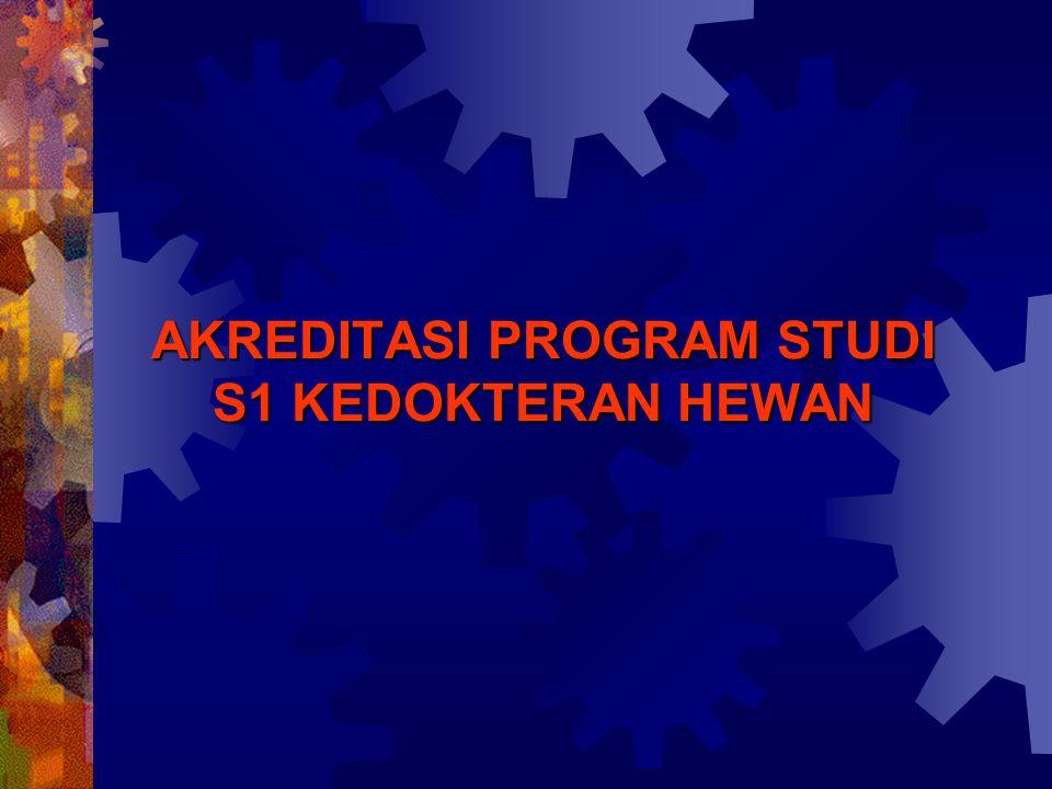 AKREDITASI PROGRAM STUDI S1 KEDOKTERAN HEWAN
