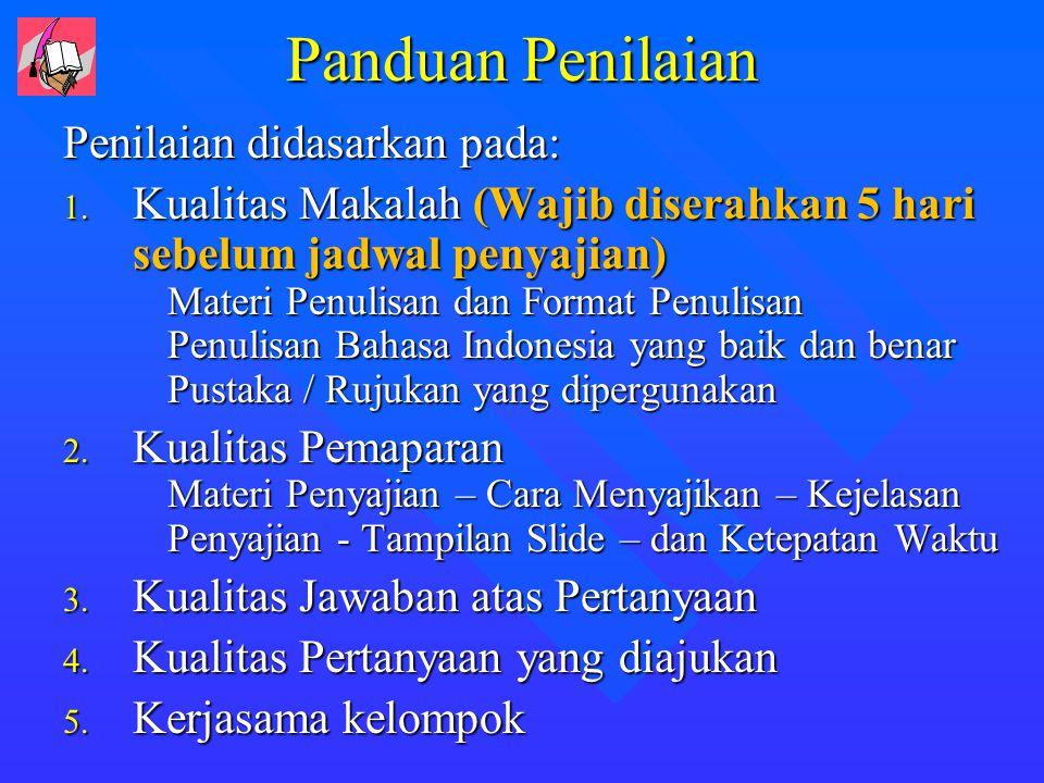Panduan Penilaian Penilaian didasarkan pada: