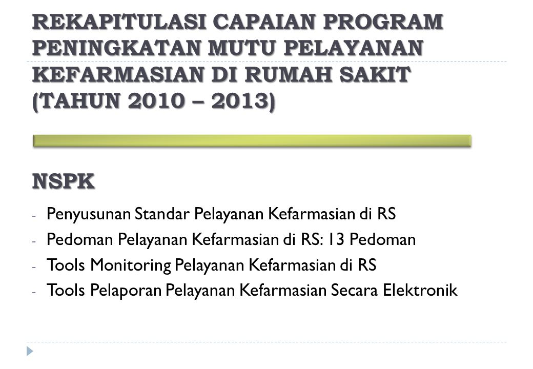 REKAPITULASI CAPAIAN PROGRAM PENINGKATAN MUTU PELAYANAN KEFARMASIAN DI RUMAH SAKIT (TAHUN 2010 – 2013)
