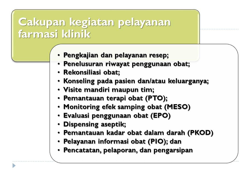 Cakupan kegiatan pelayanan farmasi klinik