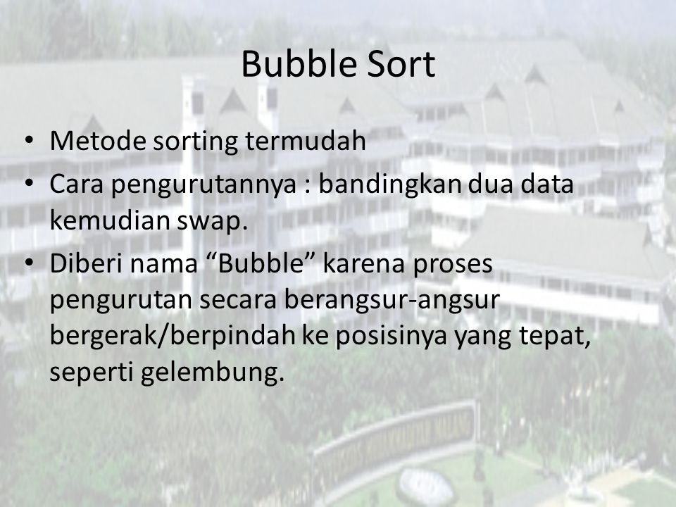 Bubble Sort Metode sorting termudah