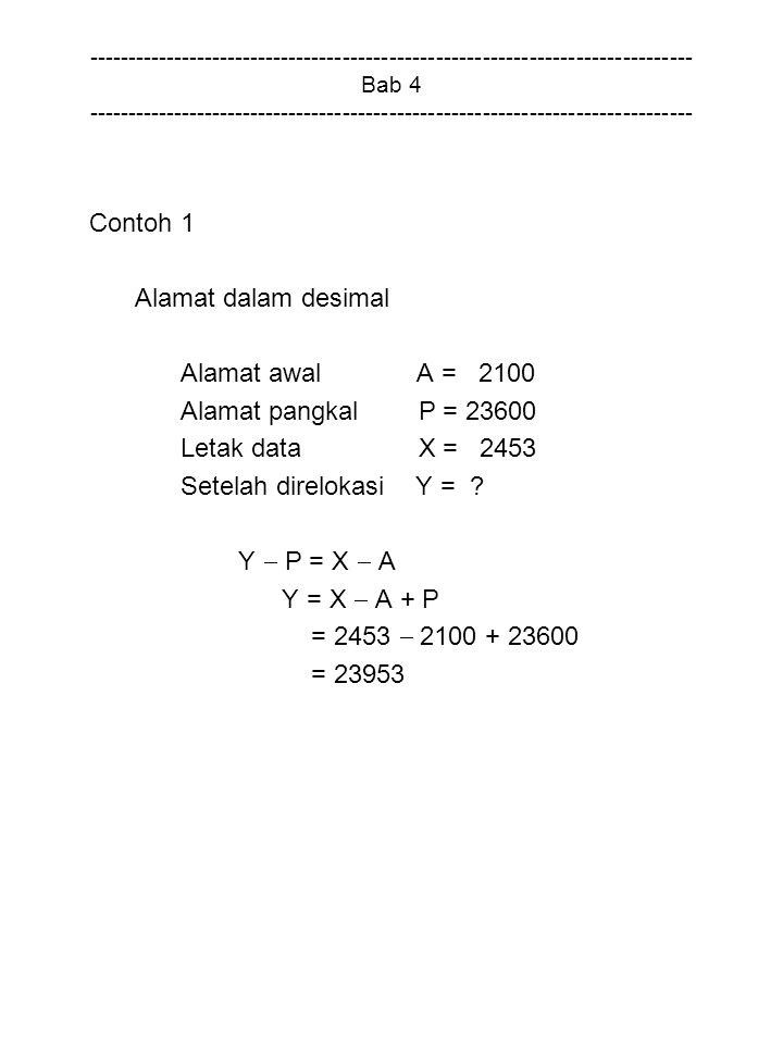 Contoh 1 Alamat dalam desimal Alamat awal A = 2100