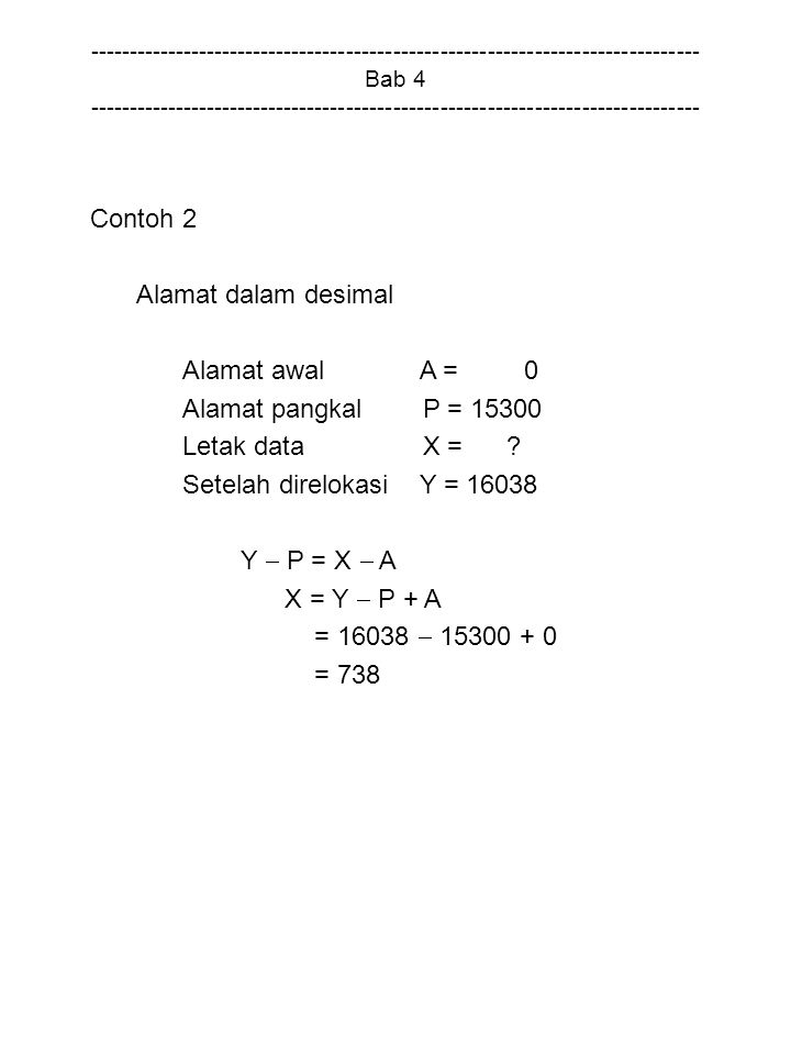 Contoh 2 Alamat dalam desimal Alamat awal A = 0