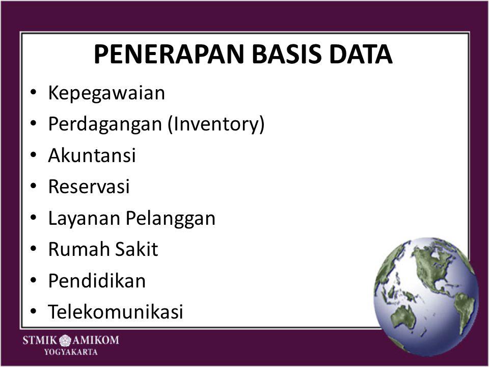 PENERAPAN BASIS DATA Kepegawaian Perdagangan (Inventory) Akuntansi