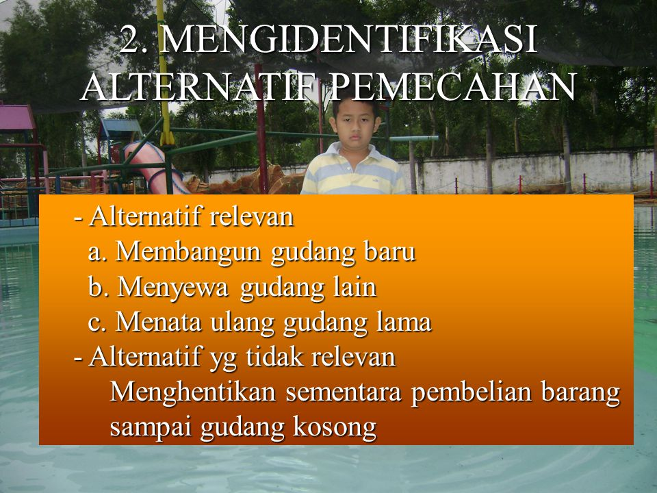 2. MENGIDENTIFIKASI ALTERNATIF PEMECAHAN
