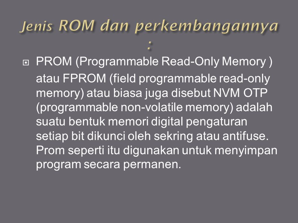 Jenis ROM dan perkembangannya :