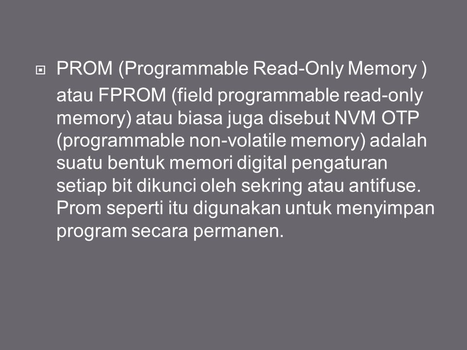 PROM (Programmable Read-Only Memory )