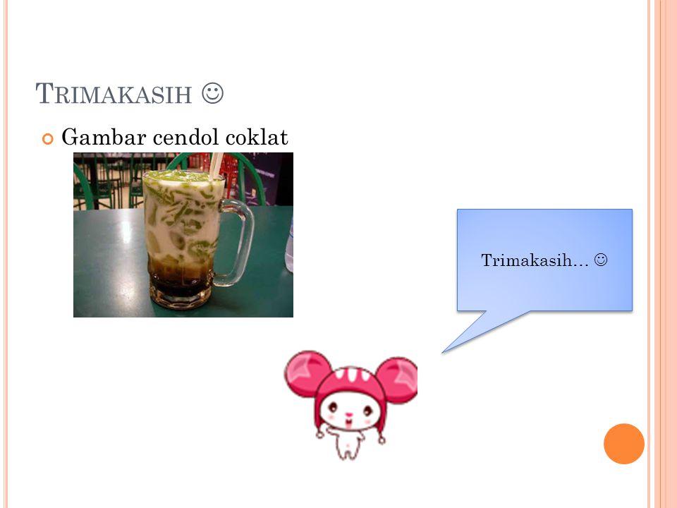 Trimakasih  Gambar cendol coklat Trimakasih… 