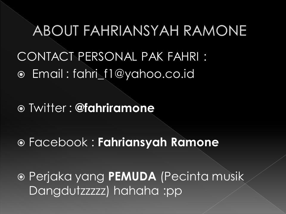 ABOUT FAHRIANSYAH RAMONE
