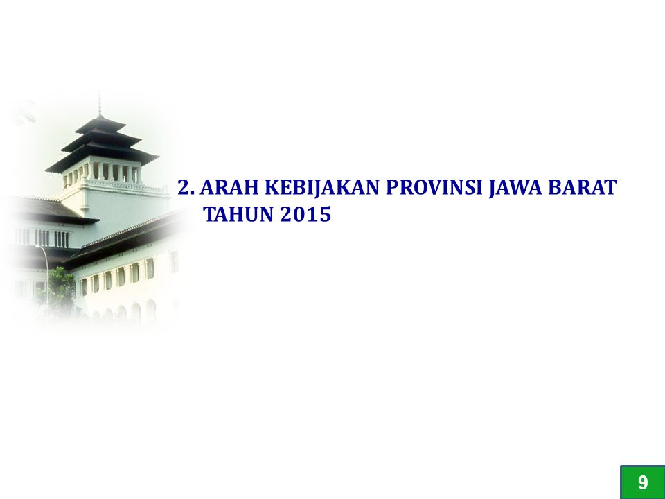 2. ARAH KEBIJAKAN PROVINSI JAWA BARAT TAHUN 2015