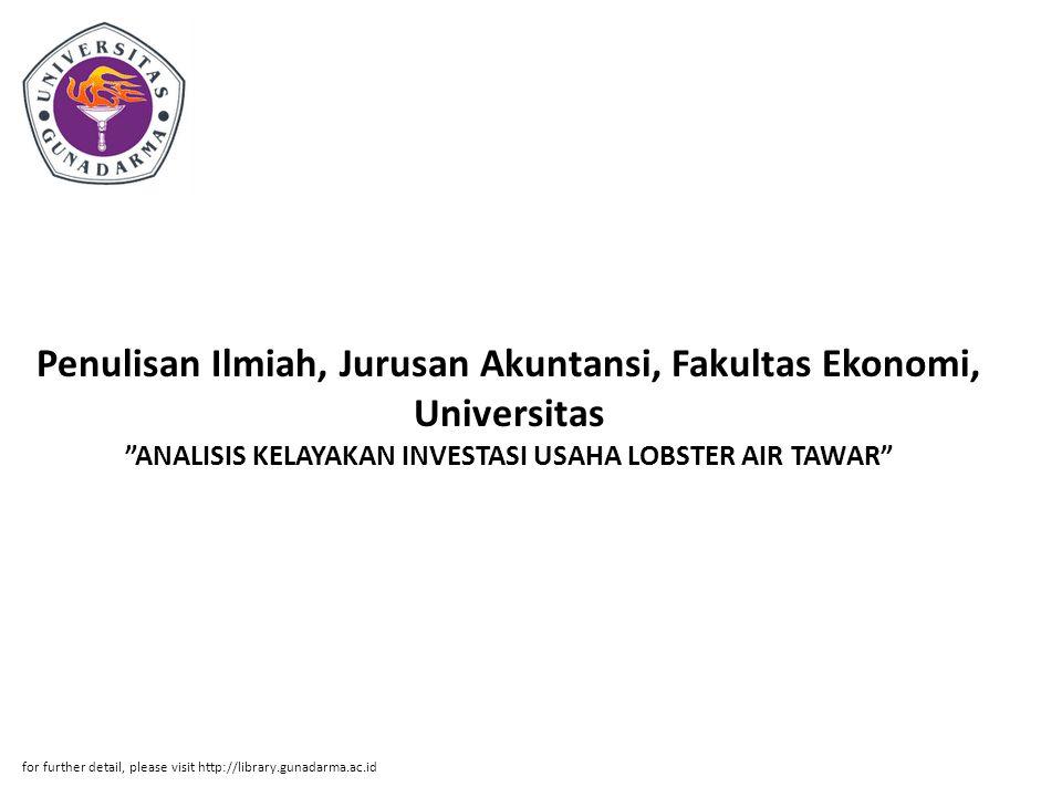 Penulisan Ilmiah, Jurusan Akuntansi, Fakultas Ekonomi, Universitas ANALISIS KELAYAKAN INVESTASI USAHA LOBSTER AIR TAWAR