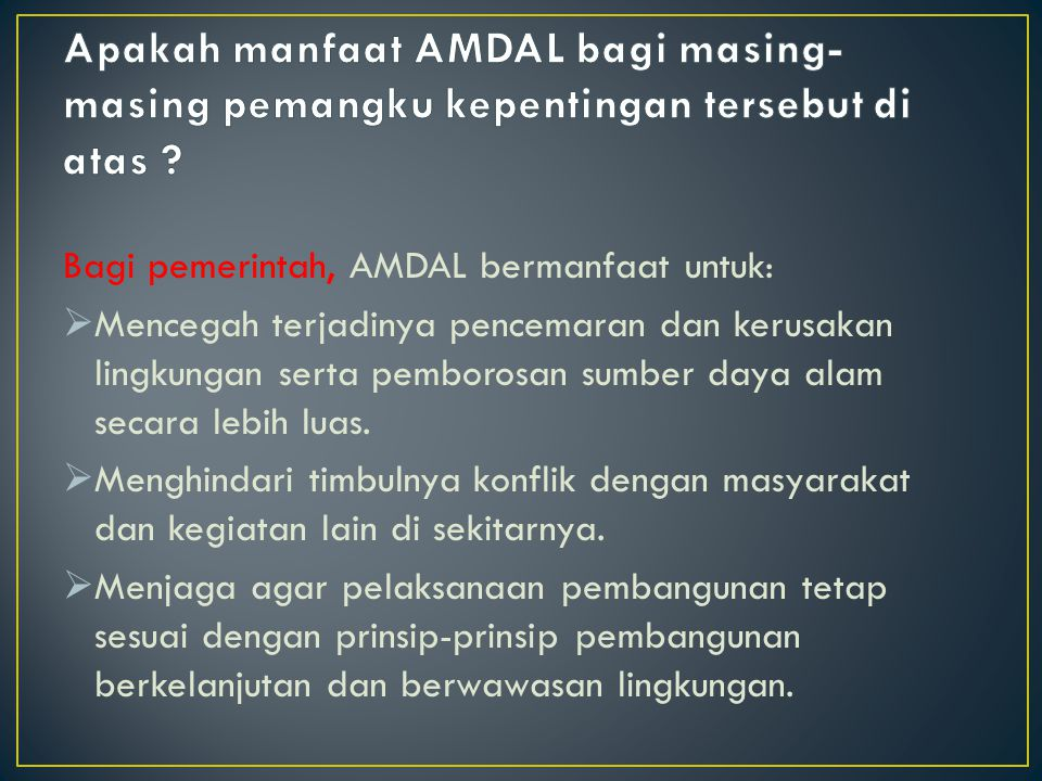 Apakah manfaat AMDAL bagi masing-masing pemangku kepentingan tersebut di atas